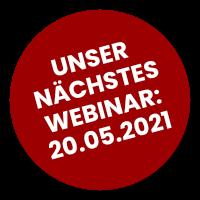 Unser nächstes Webinar: 20.05.2021